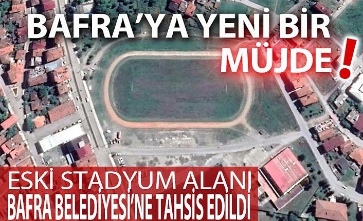 Eski Bafra stadyum alanı Bafra Belediyesi'ne devredildi