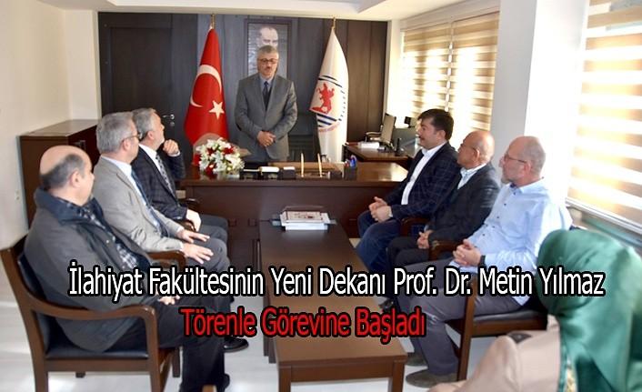 İlahiyat Fakültesinin Yeni Dekanı Prof. Dr. Metin Yılmaz Törenle Görevine Başladı