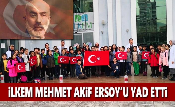 İLKEM'den Mehmet Akif Ersoy'u Anma Etknliği