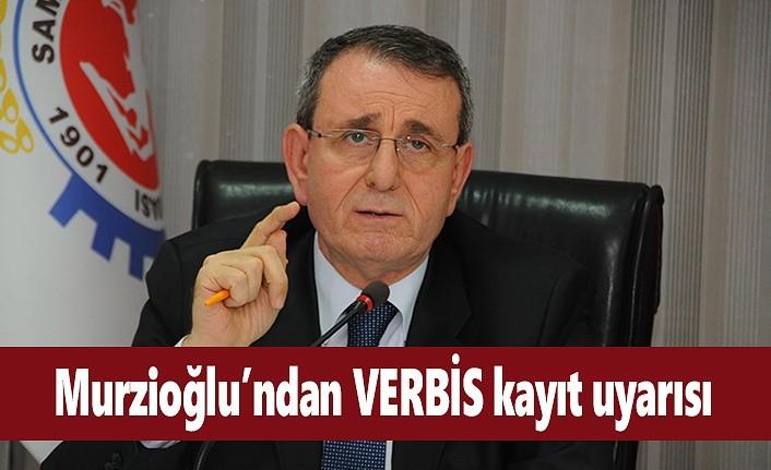 Murzioğlu'ndan VERBİS kayıt uyarısı