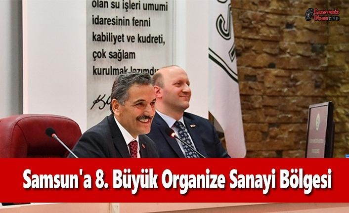 Samsun'a 8. Büyük Organize Sanayi Bölgesi