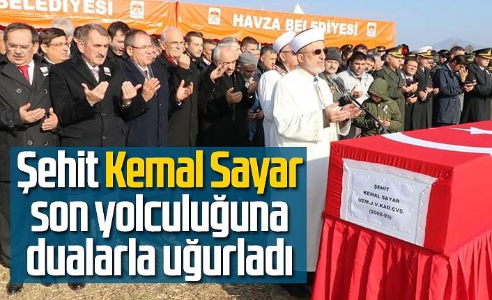 Şehit Kemal Sayar son yolculuğuna dualarla uğurladı