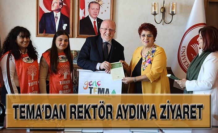 TEMA'dan Rektör Aydın'a Ziyaret