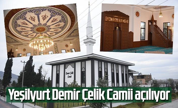 Yeşilyurt Demir Çelik Camii açılıyor