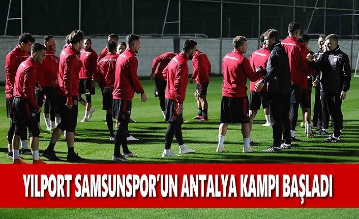 Yılport Samsunspor'un Antalya Kampı Başladı