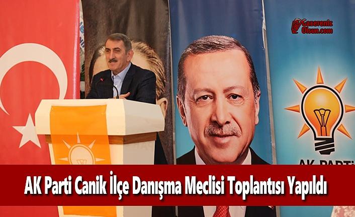 AK Parti Canik İlçe Danışma Meclisi Toplantısı yapıldı