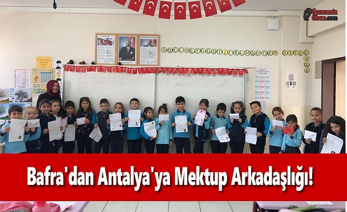 Bafra'dan Antalya'ya Minik Mektuplar