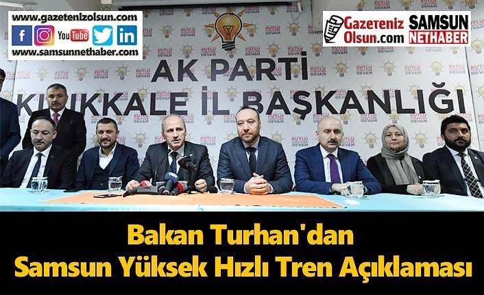 Bakan Turhan'dan Samsun Yüksek Hızlı Tren Açıklaması