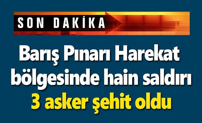 Barış Pınarı Harekat bölgesinde hain saldırı: 3 asker şehit oldu