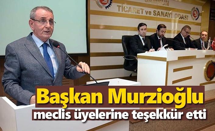 Başkan Murzioğlu meclis üyelerine teşekkür etti