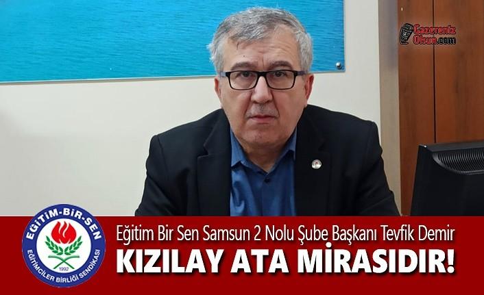 Başkanı Demir; Kızılay Ata Mirasıdır!