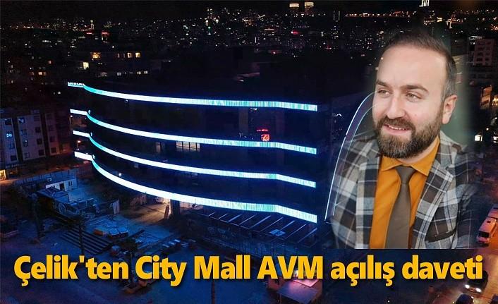 Çelik'ten City Mall AVM açılış daveti
