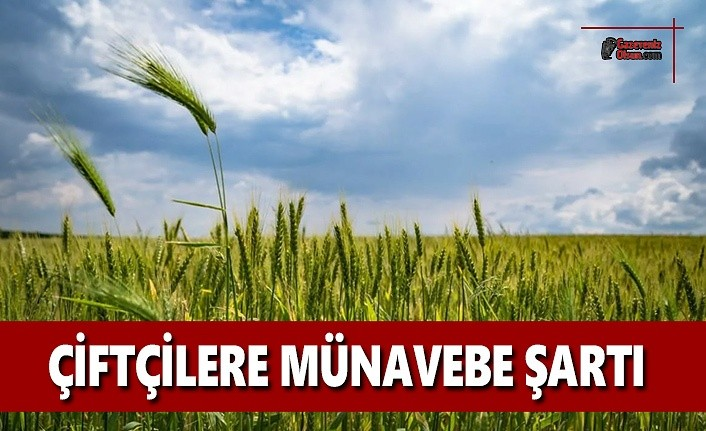 Çiftçilere Münavebe Şartı