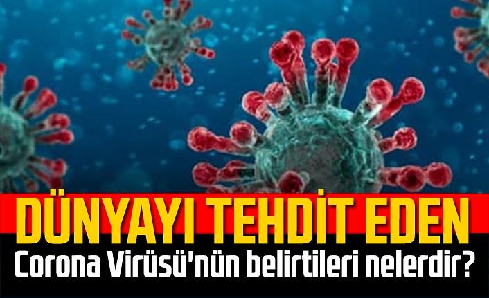 Corona Virüsü'nün belirtileri nelerdir?