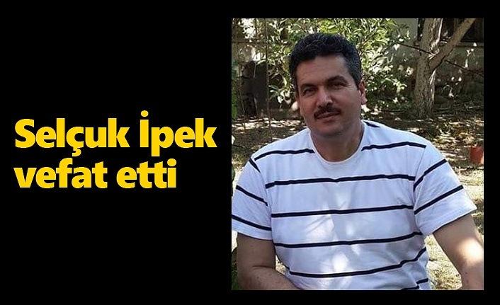 Haluk İpek'in kardeşi Selçuk İpek vefat etti