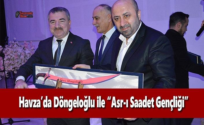 """Havza'da Döngeloğlu ile """"Asr-ı Saadet Gençliği"""""""