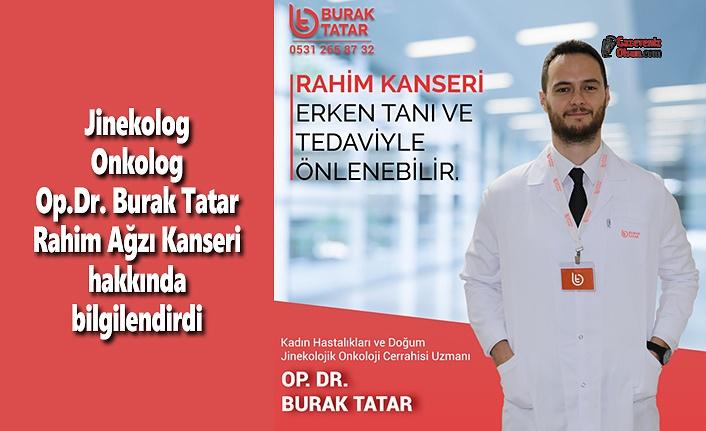 Jinekolog Onkolog Op.Dr. Burak Tatar: Rahim Ağzı Kanseri önlenebilir bir hastalıktır