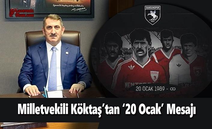 Milletvekili Köktaş'tan '20 Ocak' Mesajı