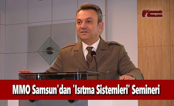 MMO Samsun'dan 'Isıtma Sistemleri' semineri