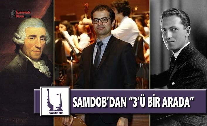 SAMDOB'dan '3'ü Bir Arada'