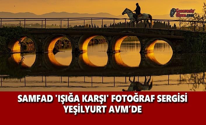SAMFAD 'Işığa Karşı' Fotoğraf Sergisi Yeşilyurt AVM'de