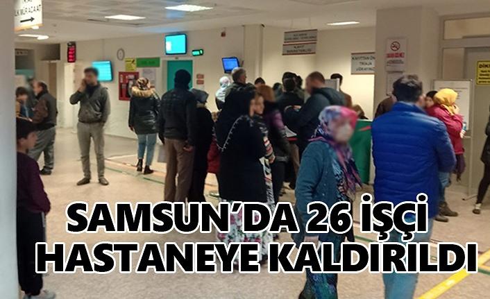 Samsun'da Toplu Zehirlenme, 26 işçi hastaneye kaldırıldı