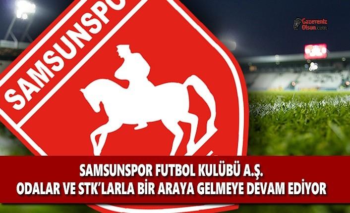 Samsunspor FK A.Ş Meslek Odaları ve STK'larla bir Araya Gelmeye Devam Ediyor
