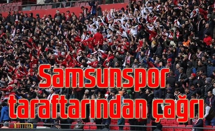 Samsunspor taraftarından çağrı : Haydi Samsun Gün Birlik Olma Günü