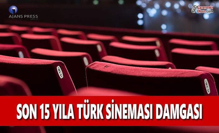 Son 15 Yıla Türk Sineması Damgası