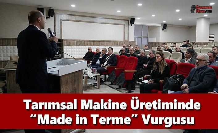 "Tarımsal Makine Üretiminde ""Made in Terme"" Vurgusu"