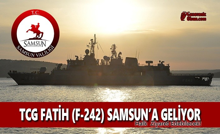 TCG Fatih F 242 Gemisi Samsun'a Geliyor