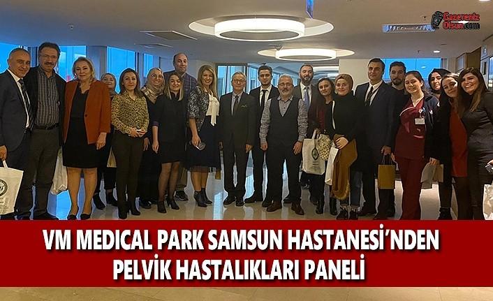 VM Medical Park Samsun Hastanesinden Pelvik Hastalıkları Paneli