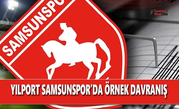 Yılport Samsunspor'dan Örnek Davranış