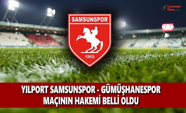 Yılport Samsunspor - Gümüşhanespor Maçının Hakemi Belli Oldu