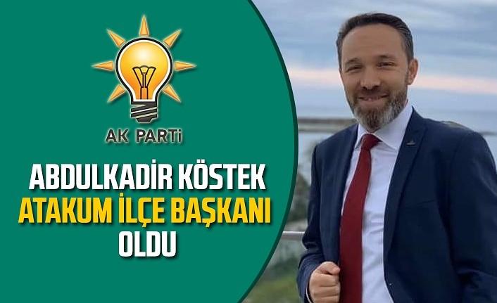 Abdulkadir Köstek Atakum İlçe Başkanı oldu
