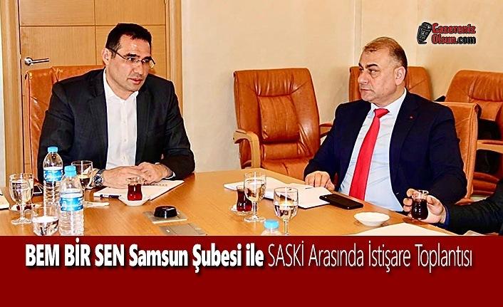 BEM BİR SEN Samsun Şubesi ile SASKİ Arasında İstişare Toplantısı