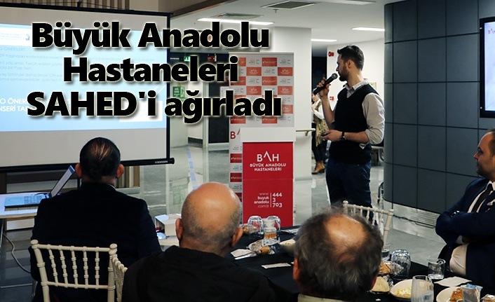 Büyük Anadolu Hastaneleri SAHED'i ağırladı