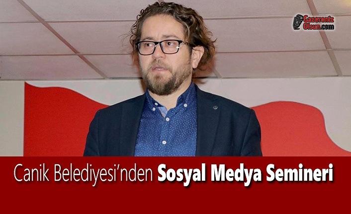 Canik Belediyesi'nden Sosyal Medya Semineri