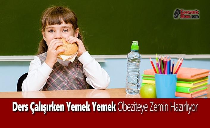 Ders Çalışırken Yemek Yemek, Obeziteye Zemin Hazırlıyor