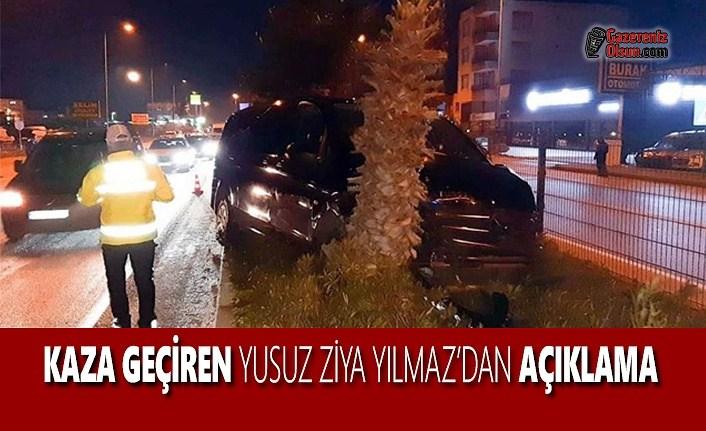 Kaza Geçiren Milletvekili Yusuf Ziya Yılmaz'dan Açıklama