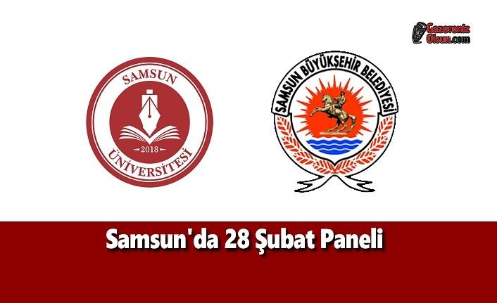 Samsun'da 28 Şubat Paneli
