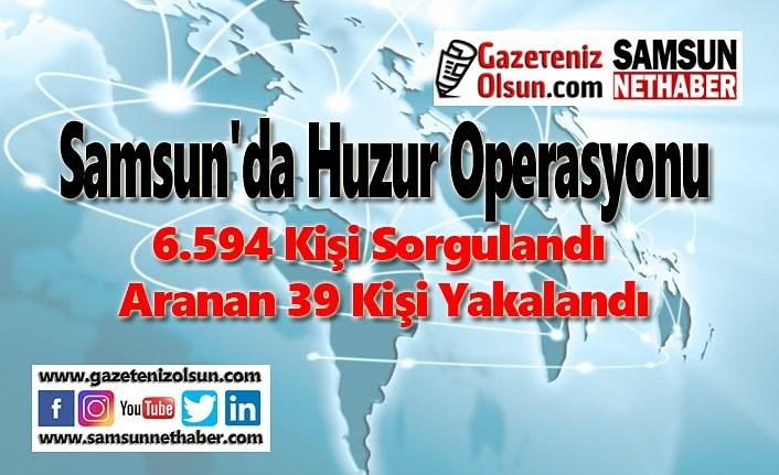 Samsun'da Huzur Operasyonu - 04 Şubat Samsun Haber