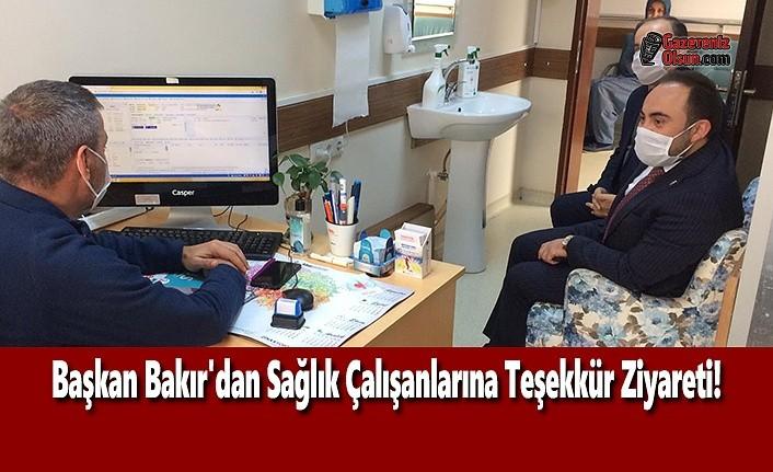 Başkan Bakır'dan Sağlık Çalışanlarına Teşekkür Ziyareti!