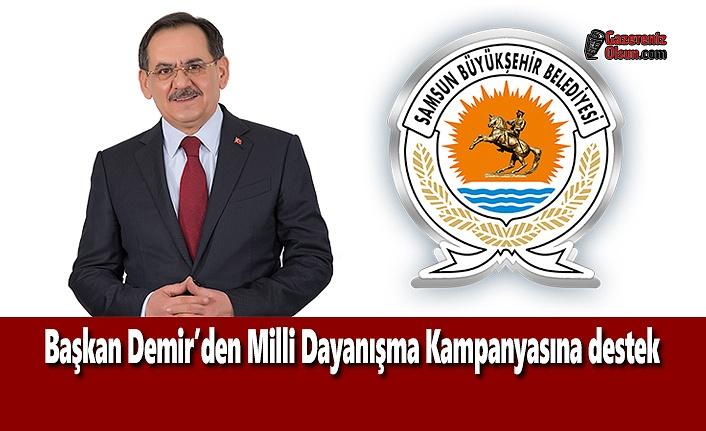 Başkan Demir'den Milli Dayanışma Kampanyasına destek