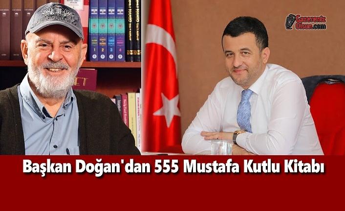 Başkan Doğan'dan 555 Mustafa Kutlu Kitabı