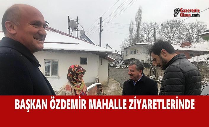 Başkan Özdemir Mahalle Ziyaretlerinde
