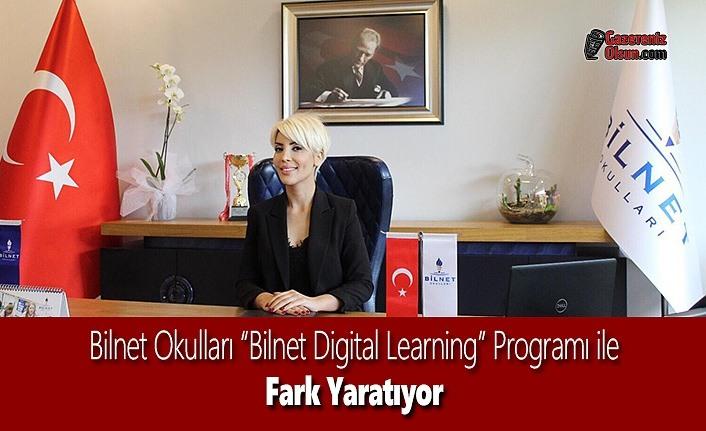 """Bilnet Okulları """"Bilnet Digital Learning"""" Programı ile Fark Yaratıyor"""