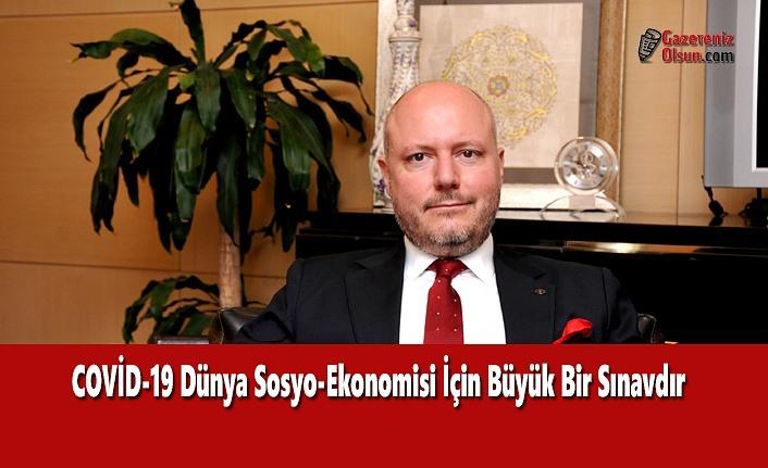 COVİD-19 Dünya Sosyo-Ekonomisi İçin Büyük Bir Sınavdır