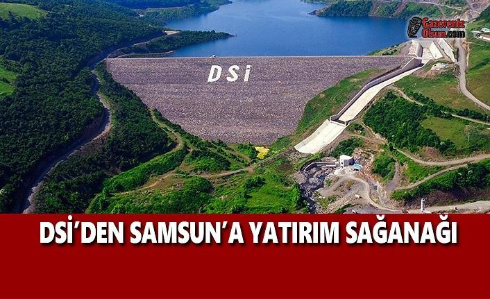 DSİ'den Samsun'a Yatırım Sağanağı