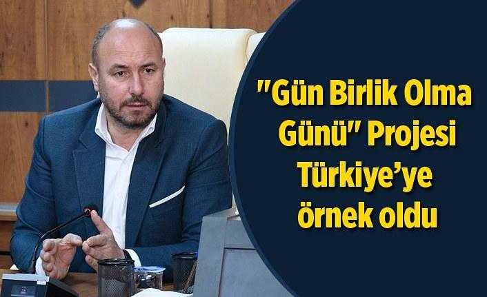 'Gün Birlik Olma Günü' Projesi Türkiye'ye örnek oldu